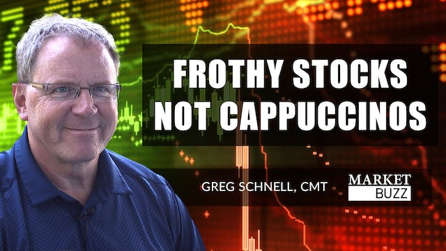 Frothy Stocks Not Cappuccinos! | Greg...