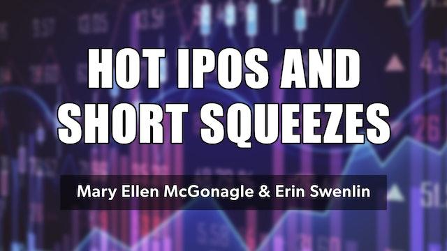 Hot IPOs & Short Squeezes | Mary Ellen McGonagle & Erin Swenlin (06.10)