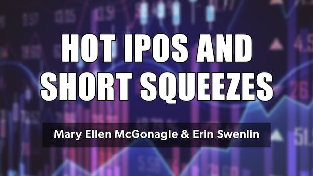 Hot IPOs & Short Squeezes | Mary Elle...
