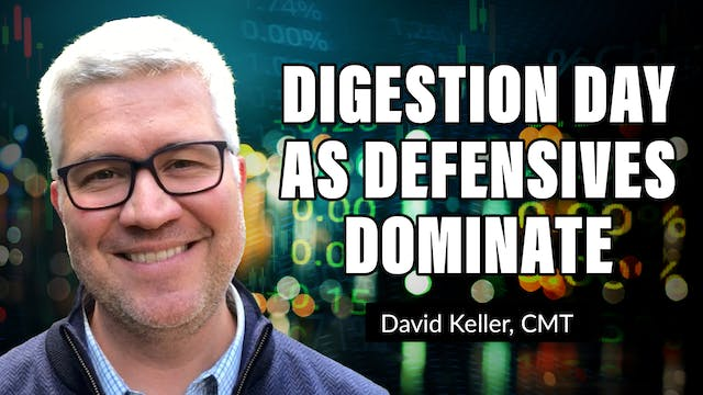 Digestion Day as Defensives Dominate ...