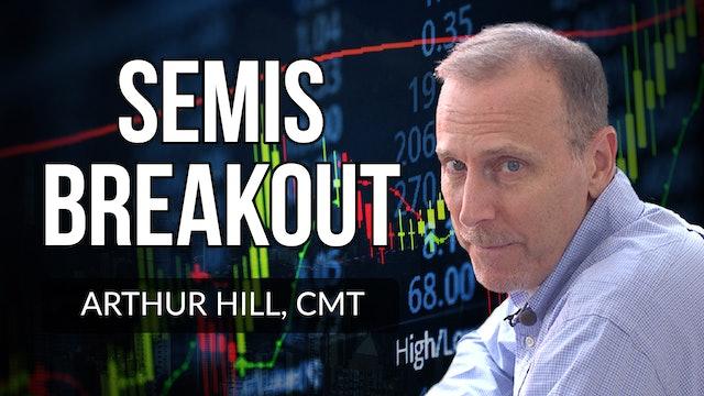Semis Breakout | Arthur Hill, CMT (08.05)