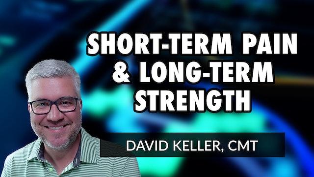 Short-term Pain and Long-term Strength | David Keller, CMT (03.04)