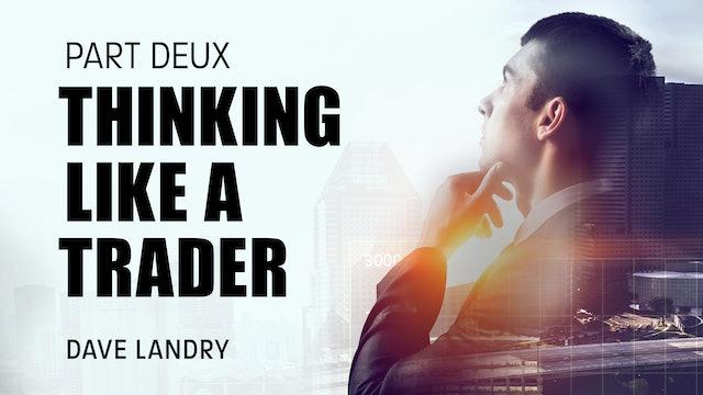Thinking Like A Trader, Part 2 | Dave Landry