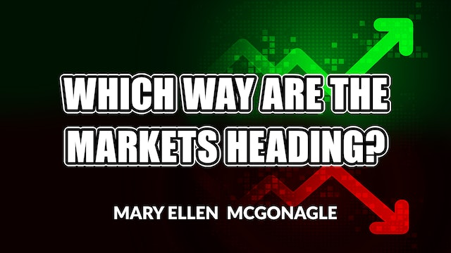Which Way are the Markets Headed? | Mary Ellen McGonagle (05.21)