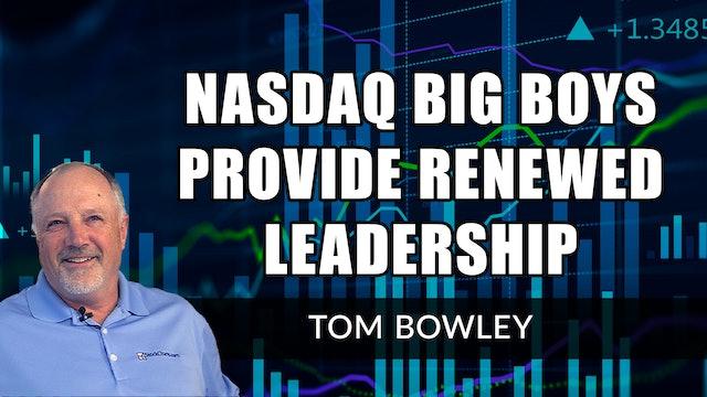 NASDAQ Big Boys Provide Renewed Leadership | Tom Bowley (04.08)