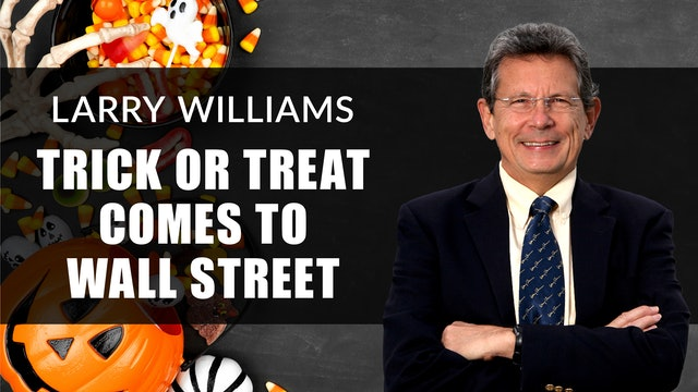 Trick Or Treat Comes To Wall Street | Larry Williams (10.12)