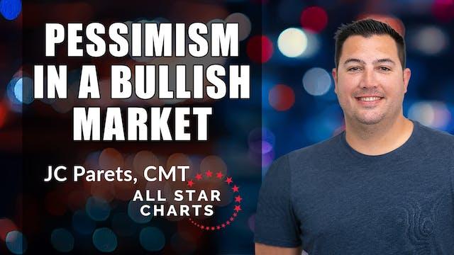 Pessimism in a Bullish Market | JC Pa...