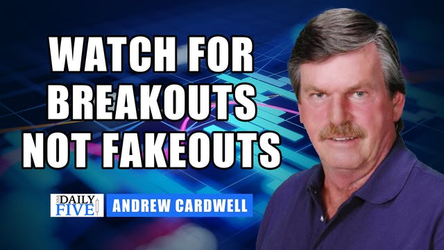 Keep An Eye Out For Breakouts NOT Fak...