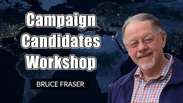 Campaign Candidates, A Workshop | Bruce Fraser
