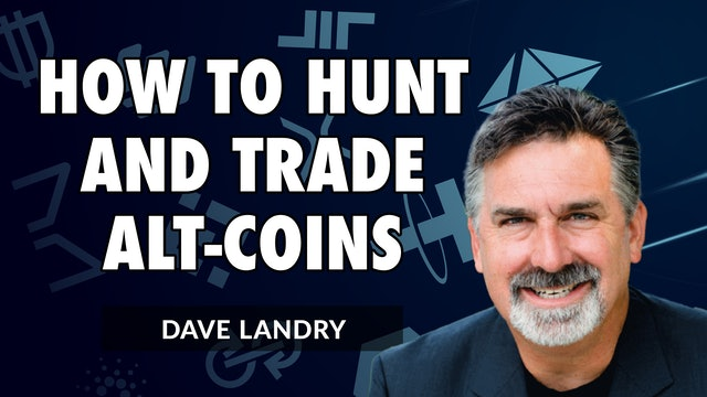How To Hunt And Trade Alt-Coins  | Dave Landry