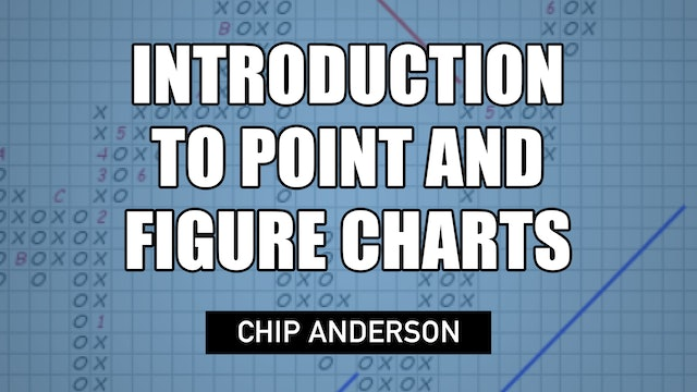 Introduction to Point and Figure Charts   Chip Anderson