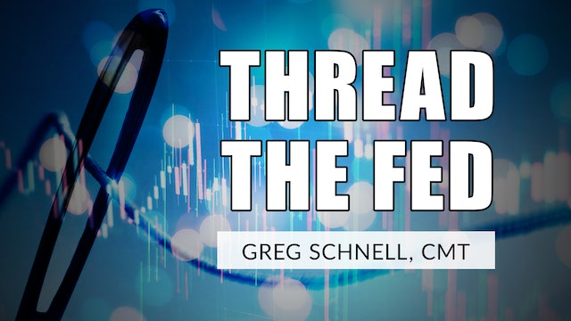 Thread The Fed | Greg Schnell, CMT (06.16)