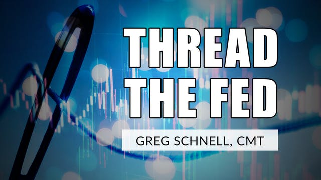 Thread The Fed | Greg Schnell, CMT (0...