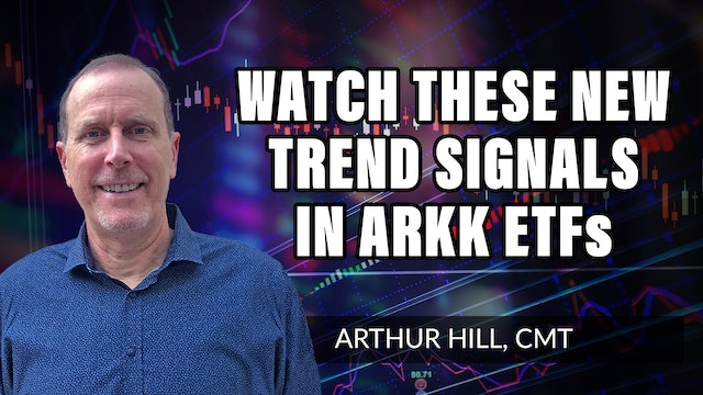 Watch These New Trend Signals In ARK ETFs | Arthur Hill, CMT