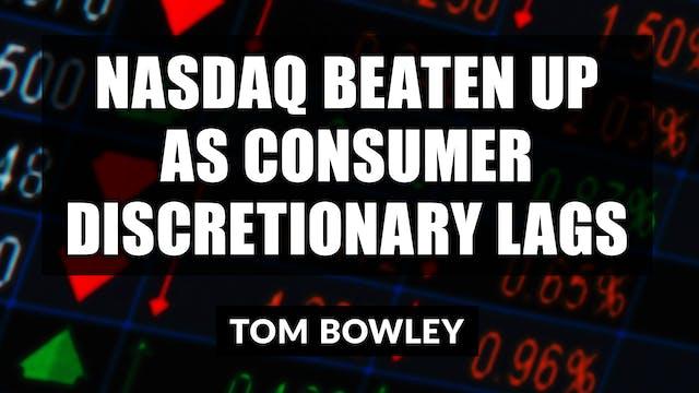 NASDAQ Beaten Up As Consumer Discreti...