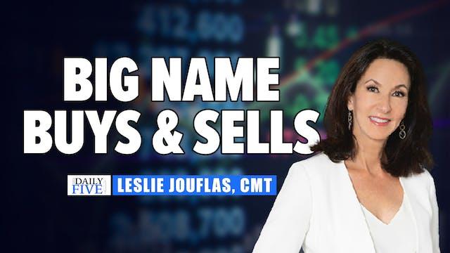 Big Name Buys And Sells | Leslie Jouf...