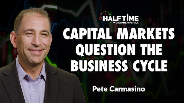 Capital Markets Question The Business Cycle | Pete Carmasino (09.27)