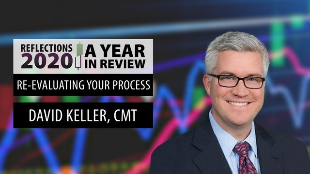 Re-Evaluating Your Process   David Keller, CMT   Reflections 2020