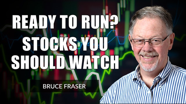 Ready to Run? Stocks to Watch | Bruce Fraser (07.30)