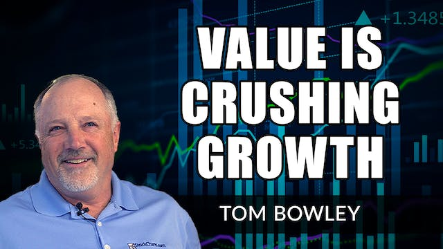 Value Is Crushing Growth | Tom Bowley...