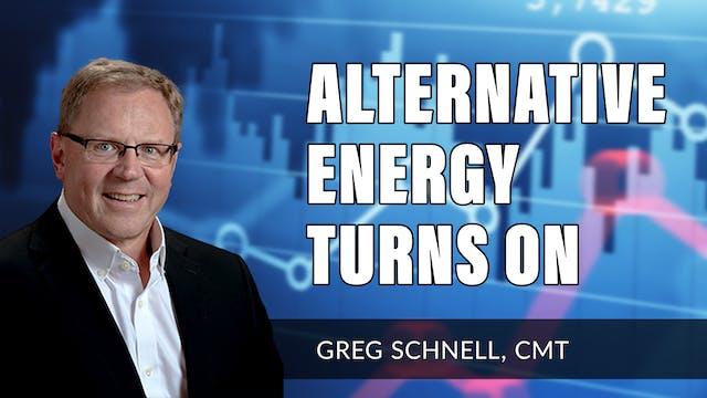 Alternative Energy Turns On | Greg Sc...