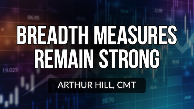 Breadth Measures Remain Strong | Arthur Hill, CMT (07.01)