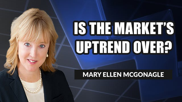 Is The Market's Uptrend Over? | Mary ...