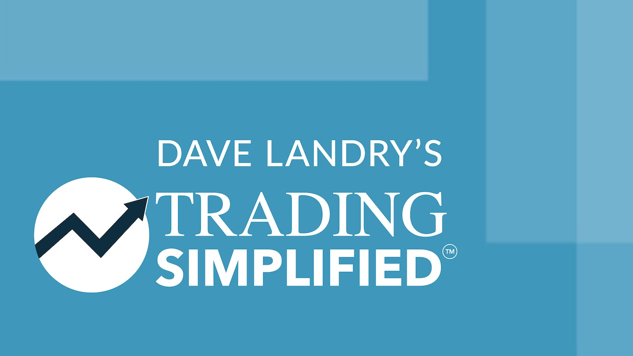 Trading Simplified with Dave Landry