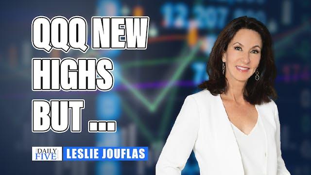 QQQs New Highs, But...| Leslie Joufla...