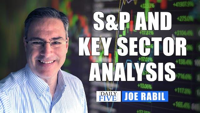 S&P and Key Sectors' Analysis | Joe R...