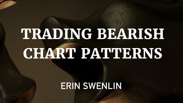 Trading Bearish Chart Patterns   Erin Swenlin