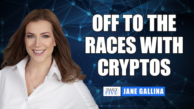 Off To The Races With Cryptos | Jane Gallina (10.27)