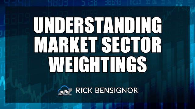 Understanding Market Sector Weighting...