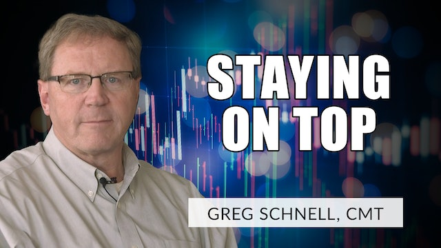 Staying On Top | Greg Schnell, CMT (08.25)