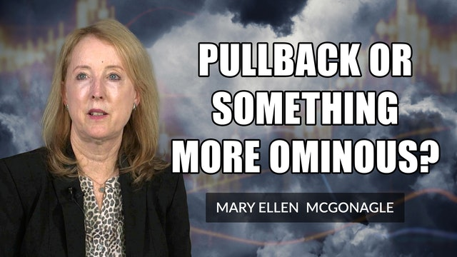 Is it a Pullback or Something More Ominous?   Mary Ellen McGonagle (09.10)