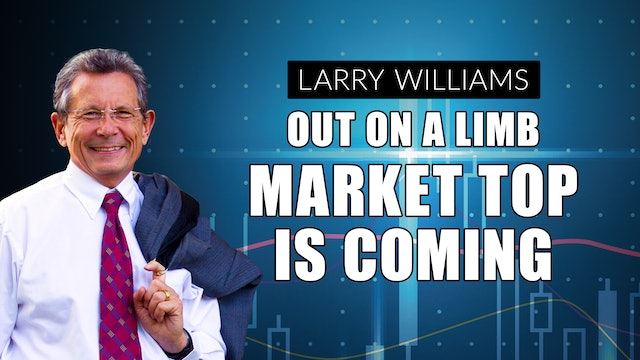Out On A Limb: Market Top is Coming! | Larry Williams (03.25.21)