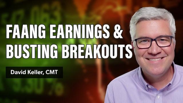 FAANG Earnings and Busting Breakouts | David Keller, CMT (07.27)