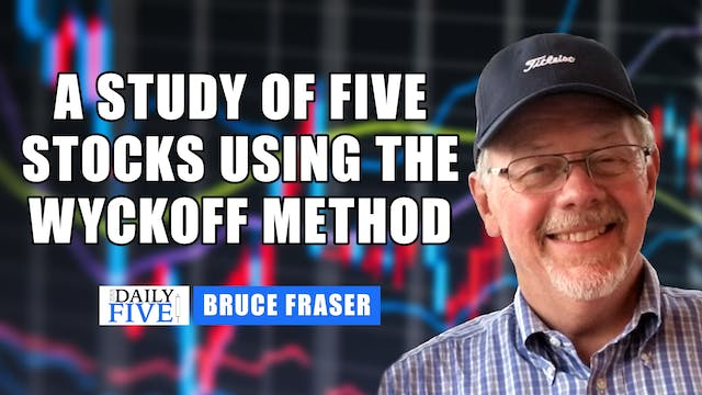 A Study of Five Stocks Using the Wyck...