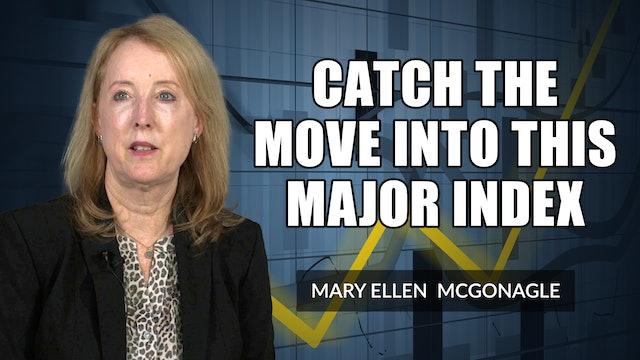 Catch The Move Into This Major Index   Mary Ellen McGonagle (08.13)