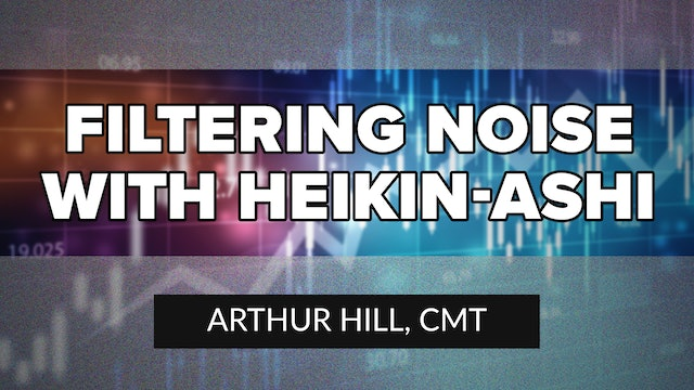 Filtering Noise with Heikin-Ashi | Arthur Hill, CMT (03.18)