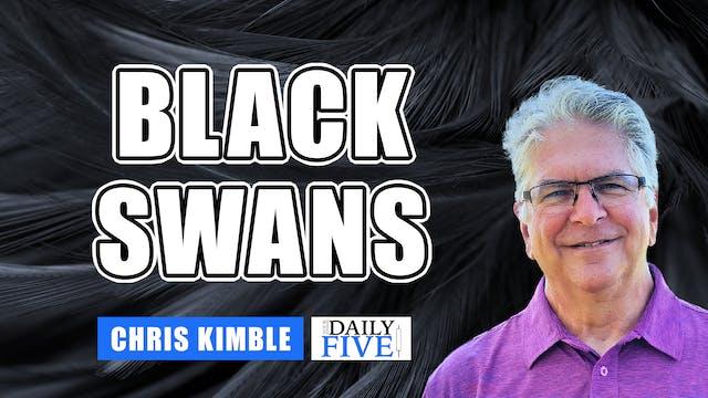 Black Swans | Chris Kimble (04.14)