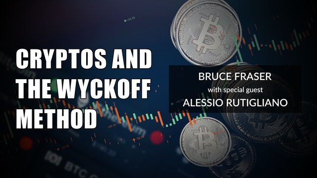 Crypto's and the Wyckoff Method | Bruce Fraser and Alessio Rutigliano (06.25)