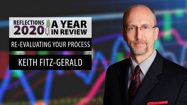 Re-Evaluating Your Process   Keith Fitz-Gerald   Reflections 2020