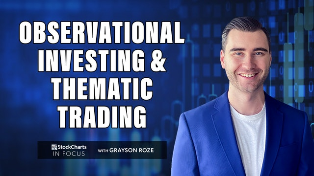 """My Approach To """"Observational Investing"""" & """"Thematic Trading""""   Grayson Roze"""