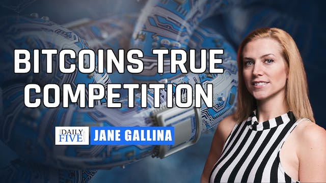 Bitcoin's True Competition | Jane Gal...