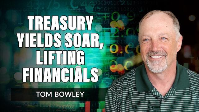Treasury Yields Soar, Lifting Financials   Tom Bowley (09.28)