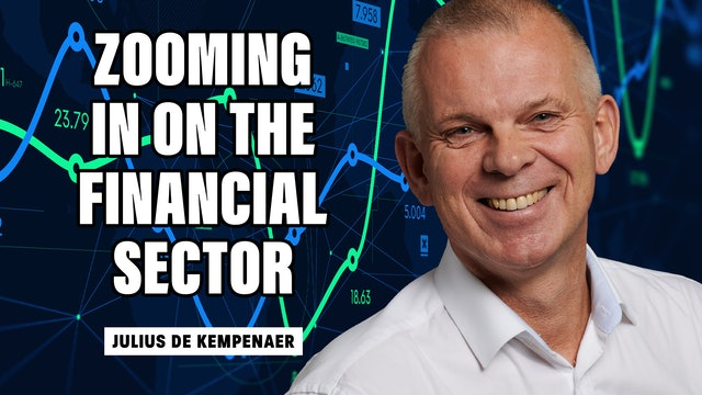 Zooming In On The Financial Sector | Julius de Kempenaer (10.07)