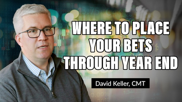 Where to Place Bets Through Year End | David Keller, CMT (10.12)