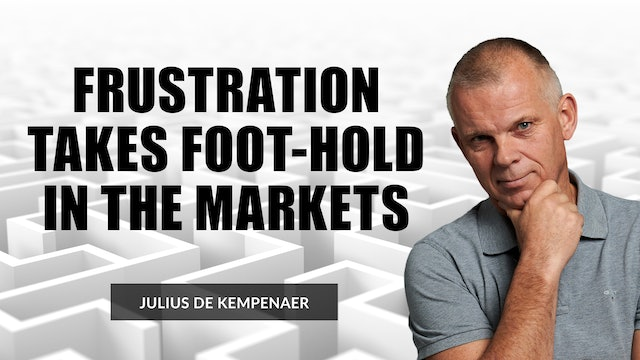 Frustration Takes Foot-Hold In The Markets | Julius de Kempenaer (09.07)