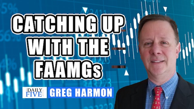 Catching Up With The FAAMGs | Greg Harmon, CMT (06.21)